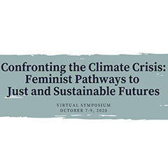 Graphic says, Confronting the Climate Crisis: Feminist Pathways to Just and Sustainable Futures