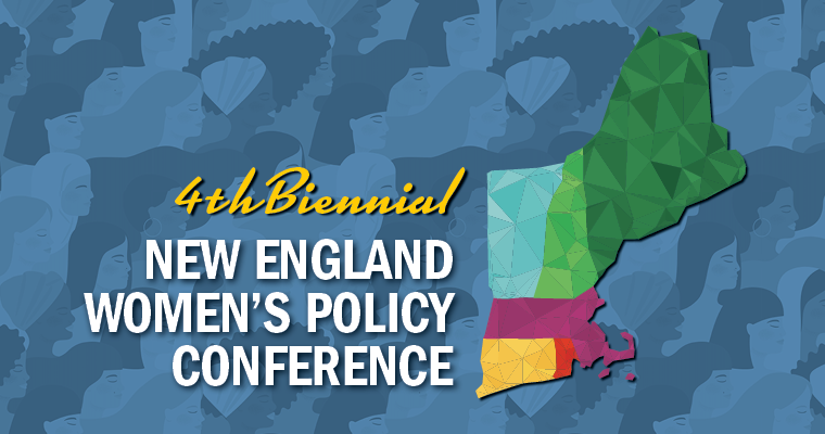 Graphic says 4th Biennial New England Women's Policy Conference