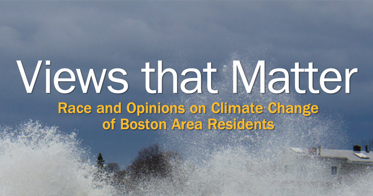 Graphic says Views That Matter, Race and Opinions on Climate Change of Boston Area Residents